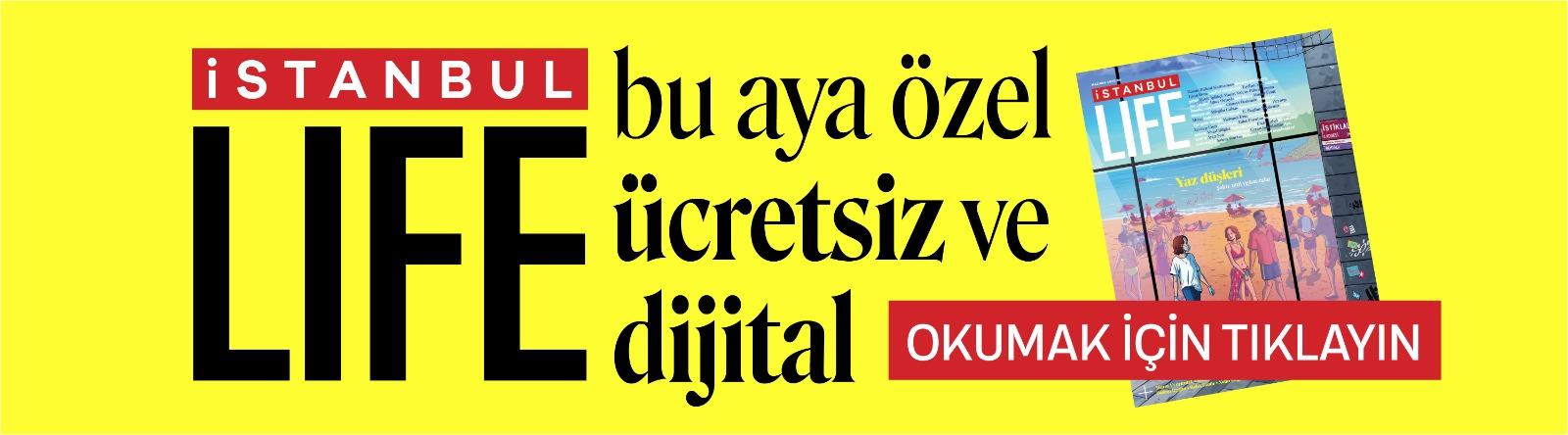 istanbul life haziran sayısı ücretsiz